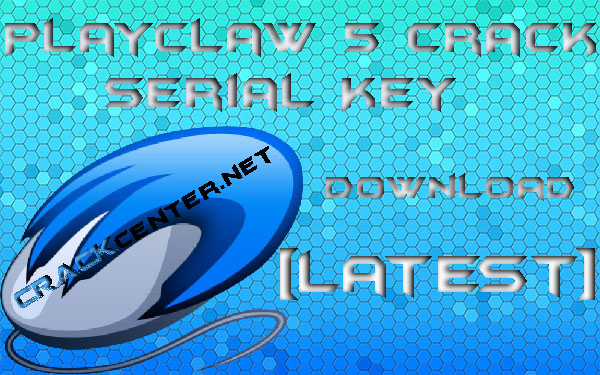 PlayClaw 5 Crack + Serial Key Keygen Full Download [Latest]