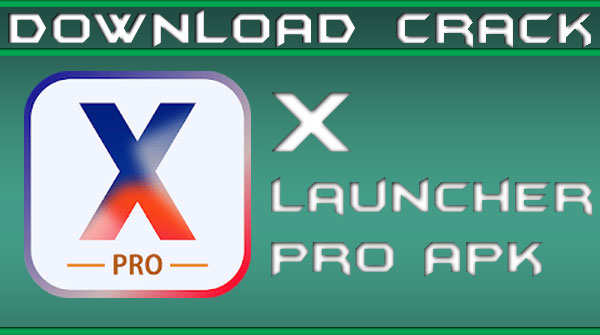 X Launcher Pro Apk For Android Download - Crack Center